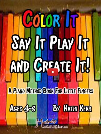 Color It Say It Play It and Create It Children's piano book